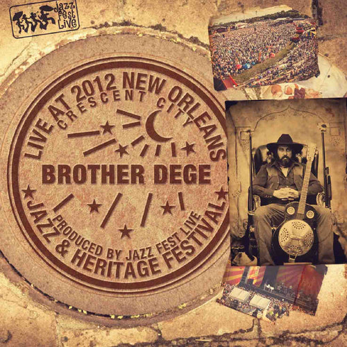 Brother Dege - Live at 2012 New Orleans Jazz & Heritage Festival