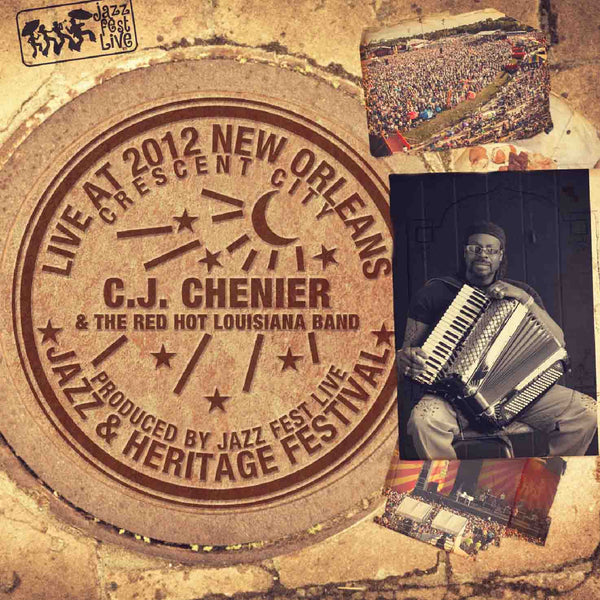 C.J. Chenier & the Red Hot Louisiana Band - Live at 2012 New Orleans Jazz & Heritage Festival