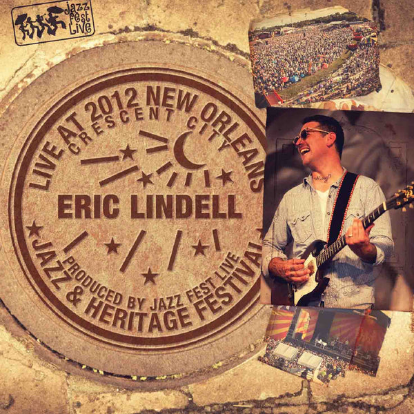Eric Lindell - Live at 2012 New Orleans Jazz & Heritage Festival
