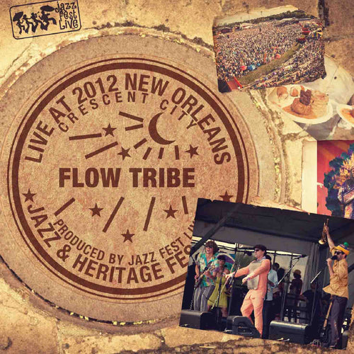 Flow Tribe - Live at 2012 New Orleans Jazz & Heritage Festival