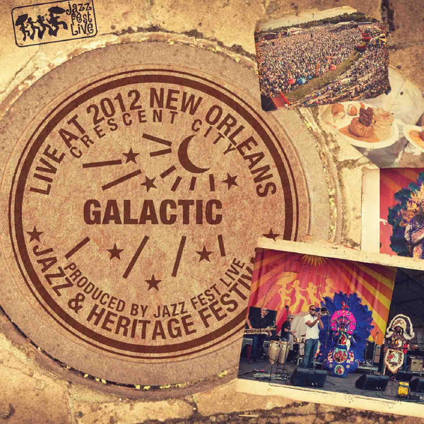 Galactic - Live at 2012 New Orleans Jazz & Heritage Festival