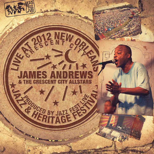 James Andrews - Live at 2012 New Orleans Jazz & Heritage Festival