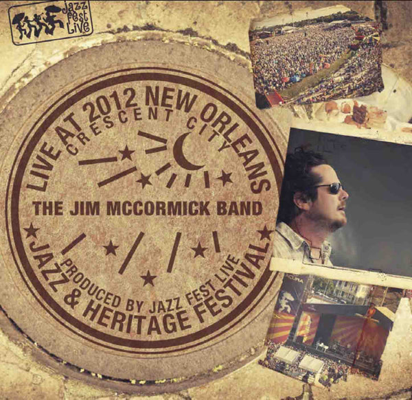 The Jim McCormick Band - Live at 2012 New Orleans Jazz & Heritage Festival