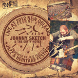 Johnny Sketch & the Dirty Notes - Live at 2012 New Orleans Jazz & Heritage Festival