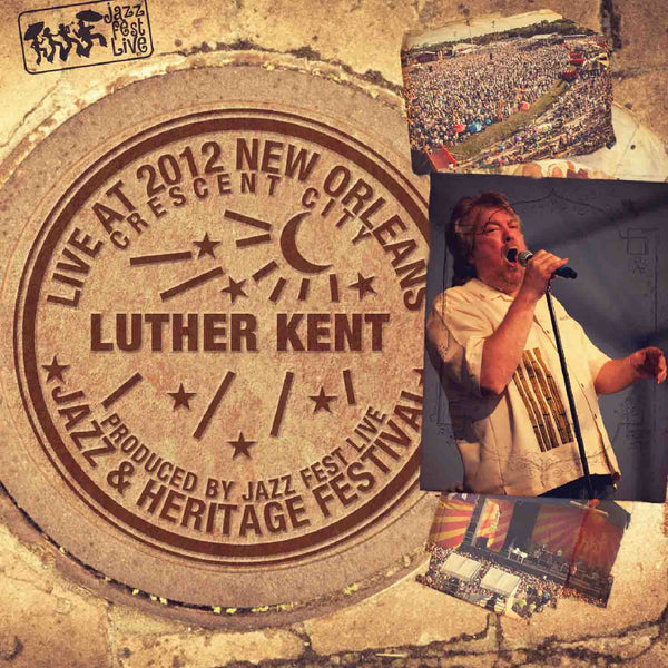 Luther Kent & Trickbag - Live at 2012 New Orleans Jazz & Heritage Festival