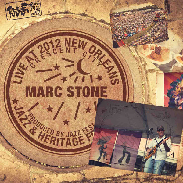 Marc Stone - Live at 2012 New Orleans Jazz & Heritage Festival