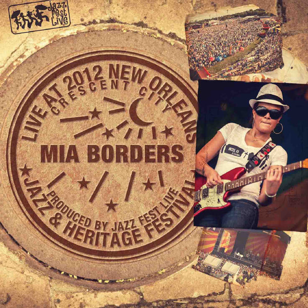 Mia Borders - Live at 2012 New Orleans Jazz & Heritage Festival