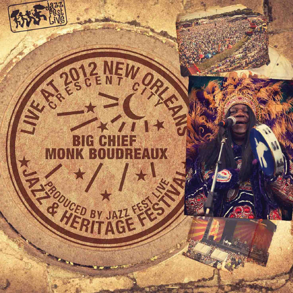 Monk Boudreaux & the Golden Eagles Mardi Gras Indians - Live at 2012 New Orleans Jazz & Heritage Festival