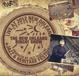 The New Orleans Bingo! Show - Live at 2012 New Orleans Jazz & Heritage Festival