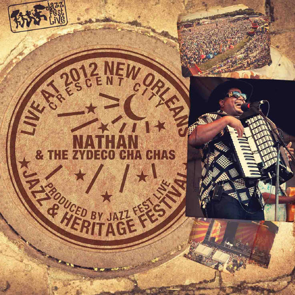 Nathan & the Zydeco Cha Chas - Live at 2012 New Orleans Jazz & Heritage Festival