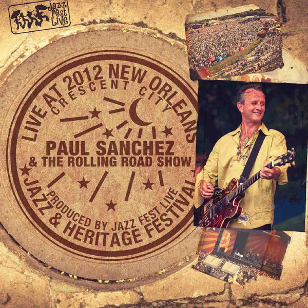 Paul Sanchez - Live at 2012 New Orleans Jazz & Heritage Festival