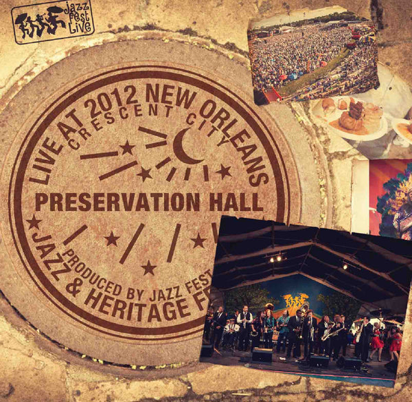 Preservation Hall - Live at 2012 New Orleans Jazz & Heritage Festival