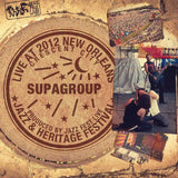 Supagroup - Live at 2012 New Orleans Jazz & Heritage Festival