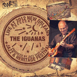 The Iguanas - Live at 2012 New Orleans Jazz & Heritage Festival
