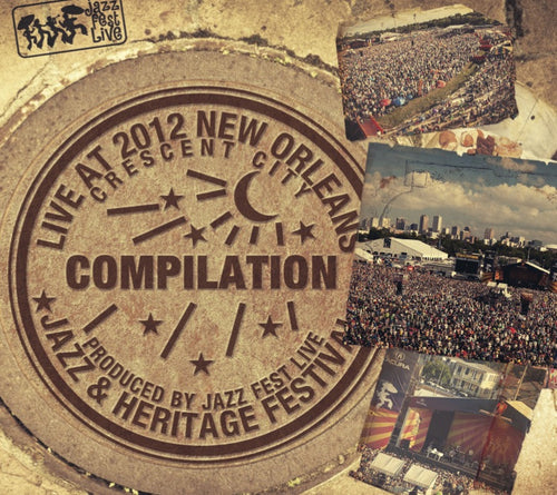 Holiday Savings! - Compilation: Live at 2012 New Orleans Jazz & Heritage Festival