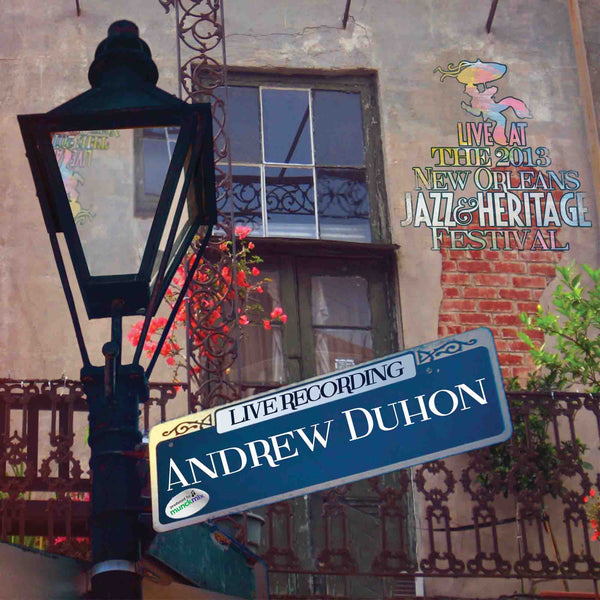 Andrew Duhon - Live at 2013 New Orleans Jazz & Heritage Festival