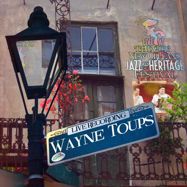 Wayne Toups - Live at 2013 New Orleans Jazz & Heritage Festival