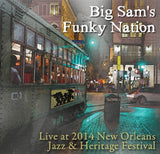 Big Sam's Funky Nation - Live at 2014 New Orleans Jazz & Heritage Festival