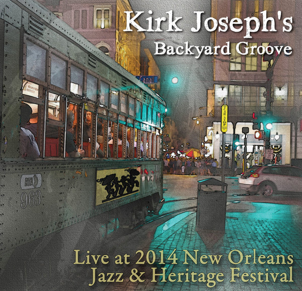 Kirk Joseph Backyard Groove - Live at 2014 New Orleans Jazz & Heritage Festival