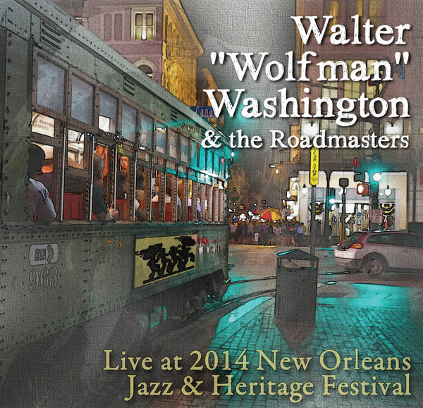 "Walter ""Wolfman"" Washington & the Roadmasters  - Live at 2014 New Orleans Jazz & Heritage Festival"