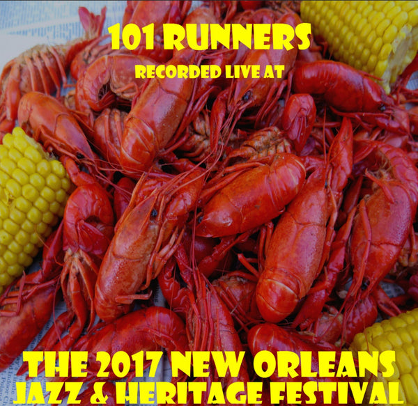 101 Runners - Live at 2017 New Orleans Jazz & Heritage Festival