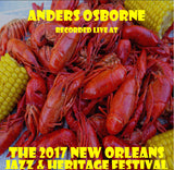 Anders Osborne - Live at 2017 New Orleans Jazz & Heritage Festival