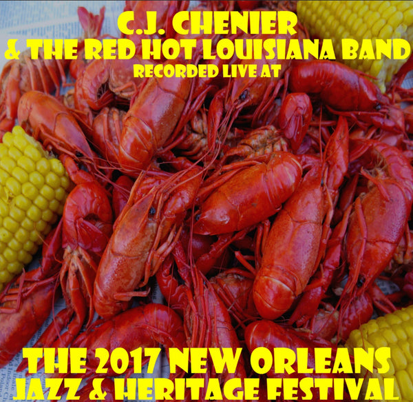 C.J. Chenier & the Red Hot Louisiana Band - Live at 2017 New Orleans Jazz & Heritage Festival