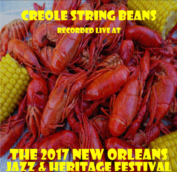 Creole String Beans - Live at 2017 New Orleans Jazz & Heritage Festival