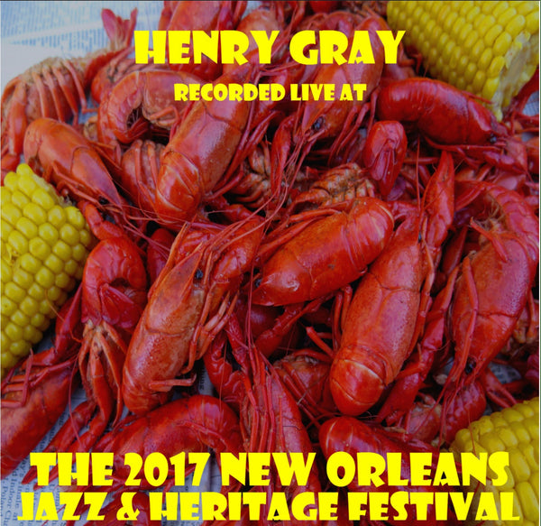 Henry Gray - Live at 2017 New Orleans Jazz & Heritage Festival