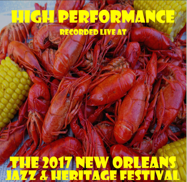 High Performance - Live at 2017 New Orleans Jazz & Heritage Festival