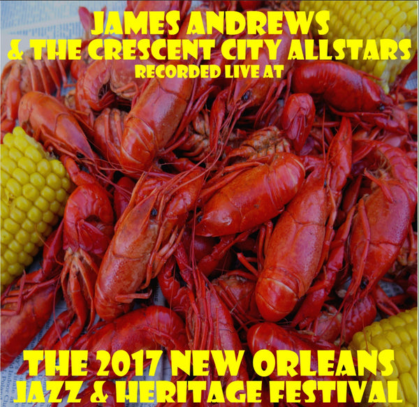 James Andrews & the Crescent City Allstars - Live at 2017 New Orleans Jazz & Heritage Festival