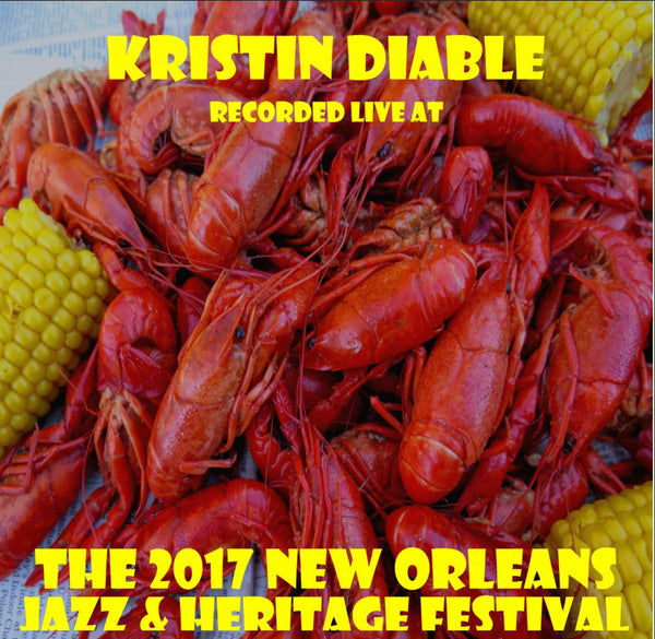 Kristin Diable - Live at 2017 New Orleans Jazz & Heritage Festival