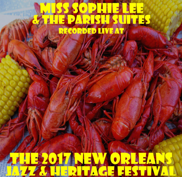 Miss Sophie Lee & The Parish Suites - Live at 2017 New Orleans Jazz & Heritage Festival