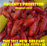Naughty Professor - Live at 2017 New Orleans Jazz & Heritage Festival