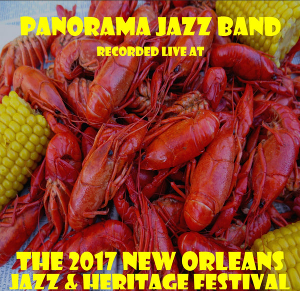 Panorama Jazz Band - Live at 2017 New Orleans Jazz & Heritage Festival