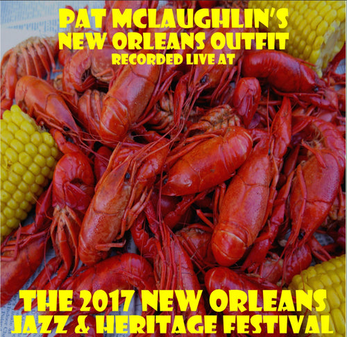 Pat McLaughlin's New Orleans Outfit - Live at 2017 New Orleans Jazz & Heritage Festival