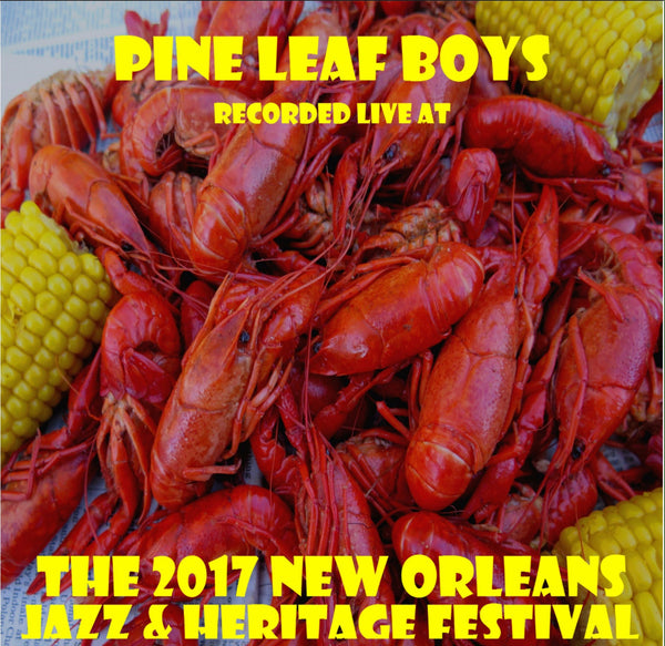 Pine Leaf Boys - Live at 2017 New Orleans Jazz & Heritage Festival