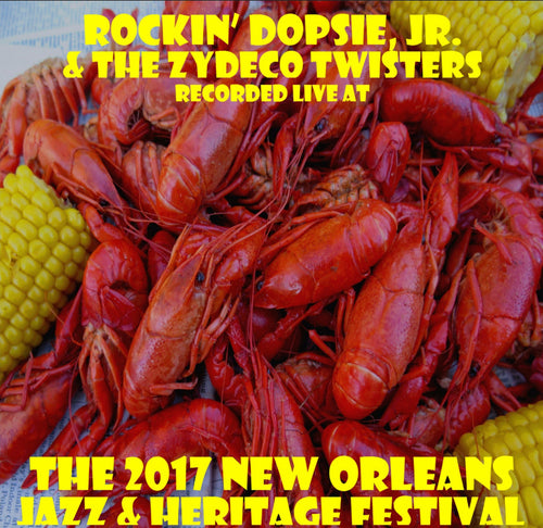 Rockin' Dopsie, Jr. & the Zydeco Twisters - Live at 2017 New Orleans Jazz & Heritage Festival