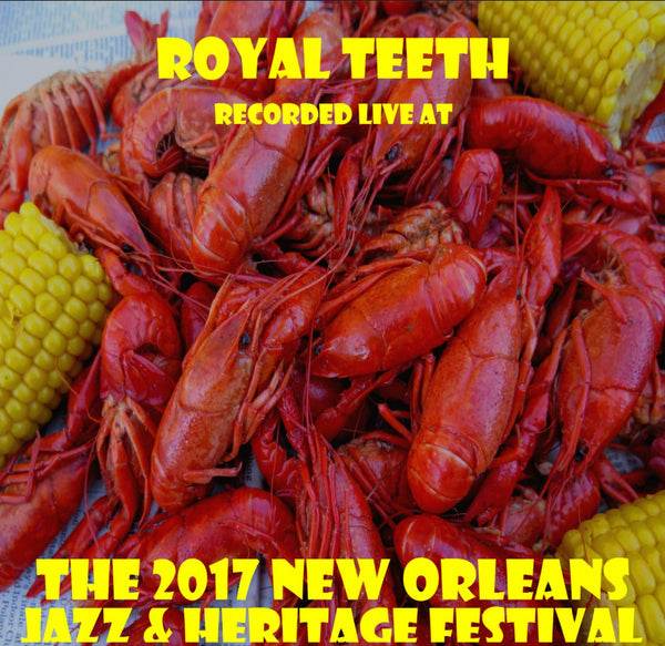 Royal Teeth - Live at 2017 New Orleans Jazz & Heritage Festival