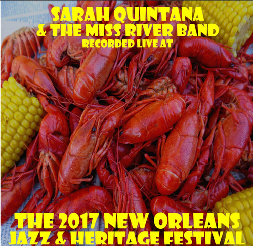 Sarah Quintana & the Miss River Band - Live at 2017 New Orleans Jazz & Heritage Festival