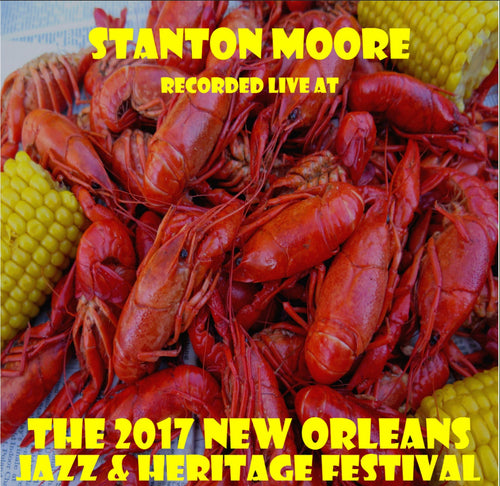 Stanton Moore - Live at 2017 New Orleans Jazz & Heritage Festival