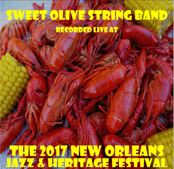 Sweet Olive String Band - Live at 2017 New Orleans Jazz & Heritage Festival