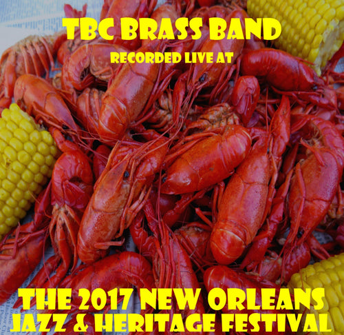 TBC Brass Band - Live at 2017 New Orleans Jazz & Heritage Festival
