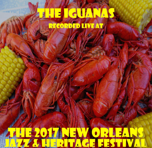 The Iguanas - Live at 2017 New Orleans Jazz & Heritage Festival