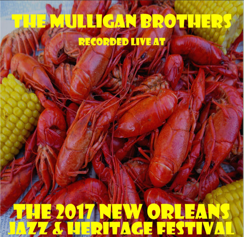 The Mulligan Brothers - Live at 2017 New Orleans Jazz & Heritage Festival