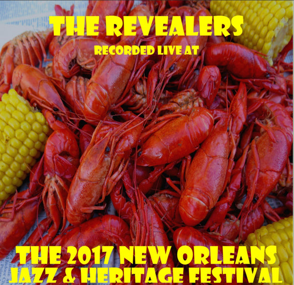 The Revealers - Live at 2017 New Orleans Jazz & Heritage Festival
