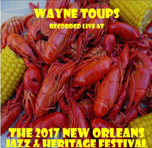 Wayne Toups - Live at 2017 New Orleans Jazz & Heritage Festival