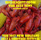 Holiday Savings! - Highlights From The Jazz Tent: Live at 2017 New Orleans Jazz & Heritage Festival