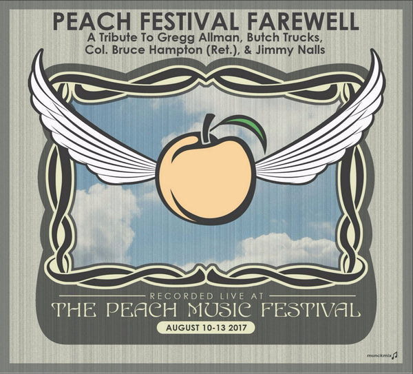 A Peach Festival Farewell: A Tribute To Gregg Allman, Butch Trucks, Col. Bruce Hampton (Ret.), & Jimmy Nalls - Live at 2017 Peach Music Festival