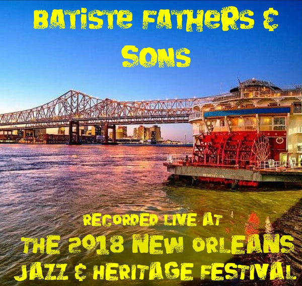 Batiste Fathers & Sons - Live at 2018 New Orleans Jazz & Heritage Festival